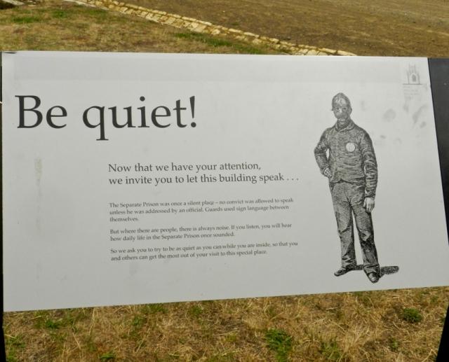 'Be Quiet' in Port Arthur, Tasmania
